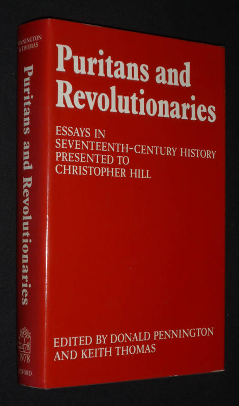 Puritans and Revolutionaries. Essays in Seventeenth-Century History presented to Christopher Hill