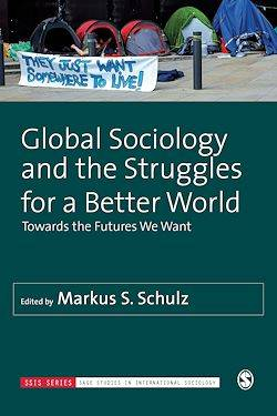 Global Sociology and the Struggles for a Better World, Towards the Futures We Want