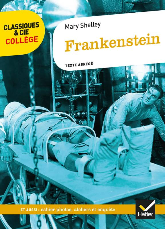 Frankenstein, avec un groupement de documents sur la figure du savant