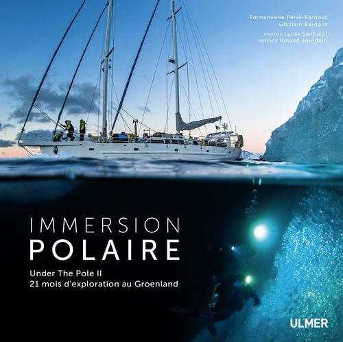 Immersion polaire / Under the Pole II : 21 mois d'exploration au Groenland