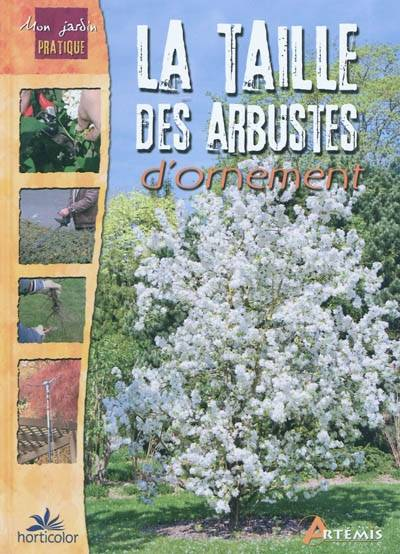 livre taille des arbustes d ornement la h horticolor artemis mon jardin prat. Black Bedroom Furniture Sets. Home Design Ideas