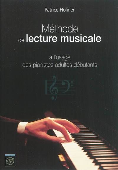 Methode De Lecture Musicale - A L'Usage Des Pianistes Adultes Debutants