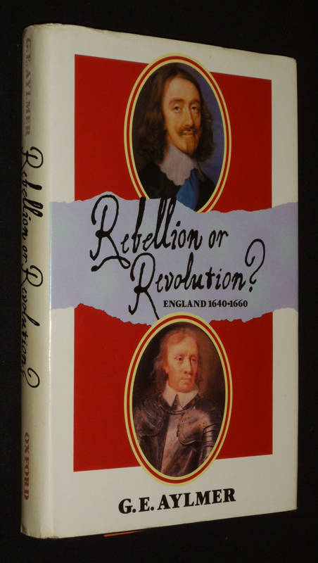 Rebellion or Revolution? England 1640-1660