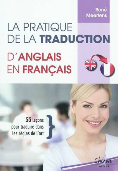 livre la pratique de la traduction d 39 anglais en fran ais 35 le ons pour traduire dans les. Black Bedroom Furniture Sets. Home Design Ideas