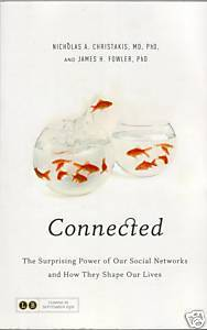Connected: The Amazing Power of Social Networks and How They Shape Our, The Surprising Power of Our Social Networks and How They Shape Our Lives