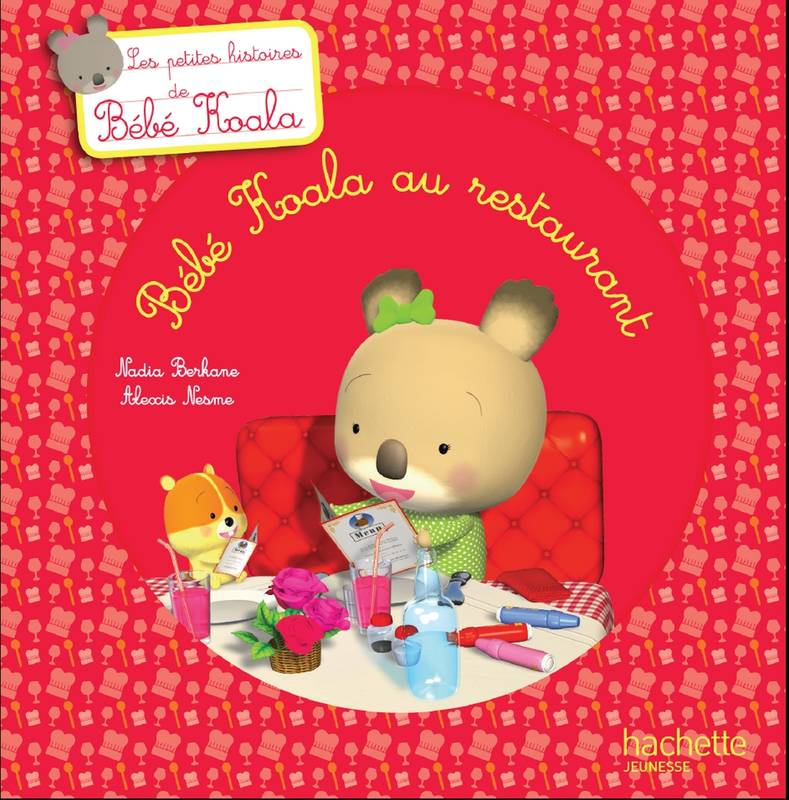 livre b b koala au restaurant nadia berkane hachette enfants b b koala 9782013980555. Black Bedroom Furniture Sets. Home Design Ideas