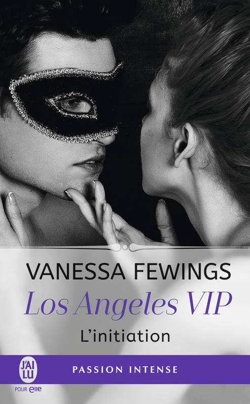 Los Angeles VIP / L'initiation / Pour elle. Passion intense