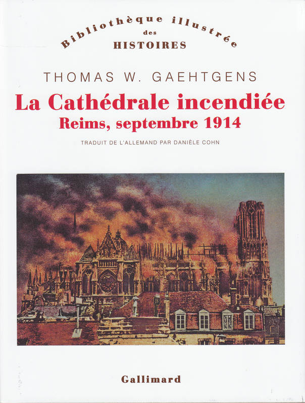 La Cathédrale incendiée, Reims, septembre 1914