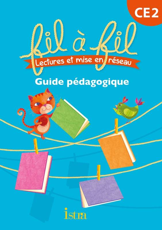 Lecture CE2 - Collection Fil à Fil - Guide pédagogique - Ed. 2013