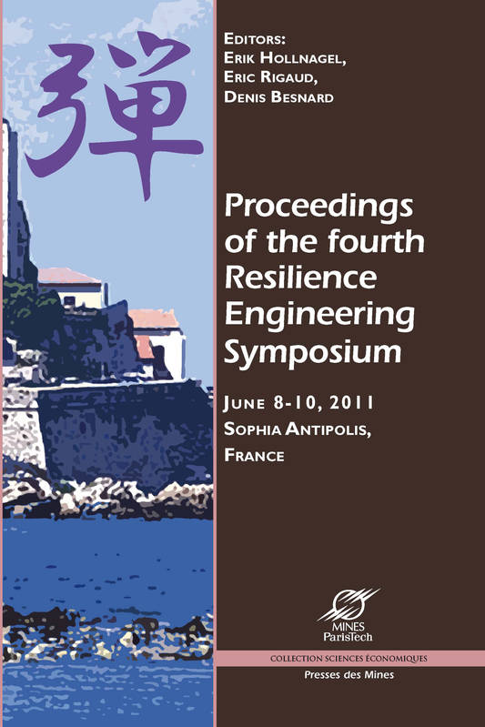 Proceedings of the fourth Resilience Engineering Symposium, June 8-10, 2011, Sophia Antipolis, France
