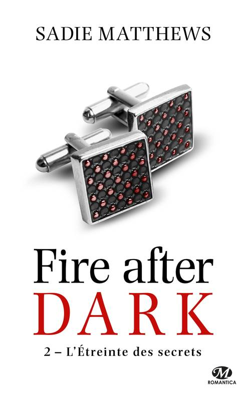 La Trilogie Fire After Dark, T2 : L'Étreinte des secrets
