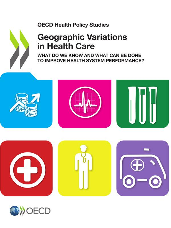 Geographic Variations in Health Care, What Do We Know and What Can Be Done to Improve Health System Performance?