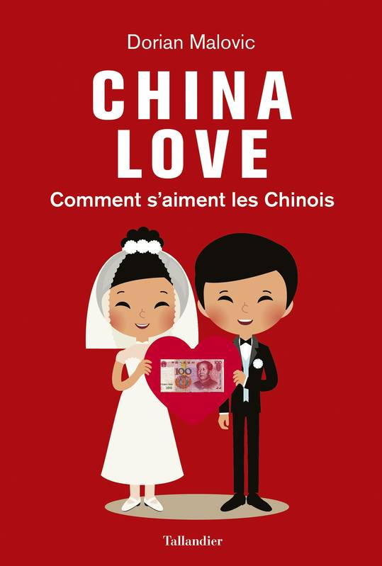 China Love. Comment s'aiment les Chinois