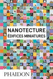 Nanotecture, édifices miniatures