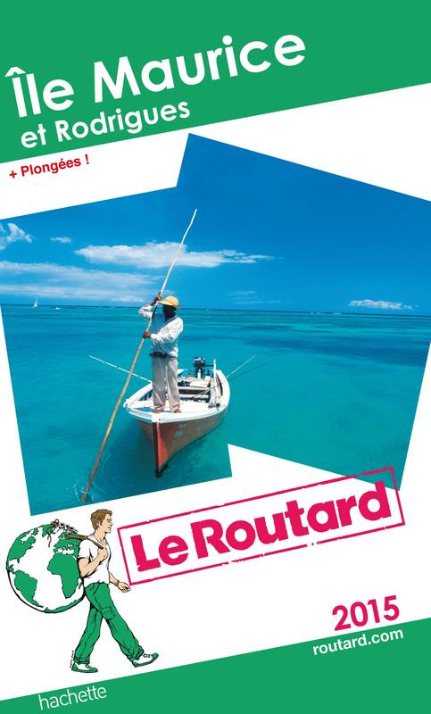 Guide du Routard Île Maurice et Rodrigues 2015