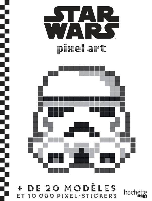 livre pixel art star wars mariez j r my hachette pratique heroes 9782011461391 librairie. Black Bedroom Furniture Sets. Home Design Ideas