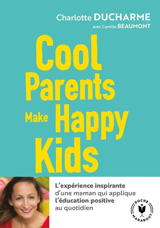 Cool parents make happy kids, Pour une éducation positive accessible à tous !