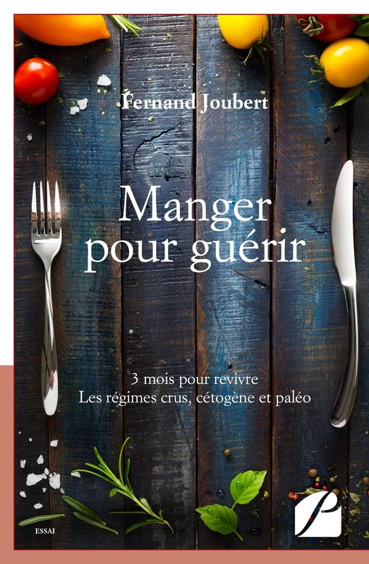 ebook manger pour gu rir 3 mois pour revivre les r gimes crus c tog ne et pal o fernand. Black Bedroom Furniture Sets. Home Design Ideas