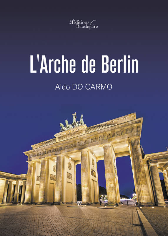 ebook l 39 arche de berlin aldo do carmo ditions. Black Bedroom Furniture Sets. Home Design Ideas