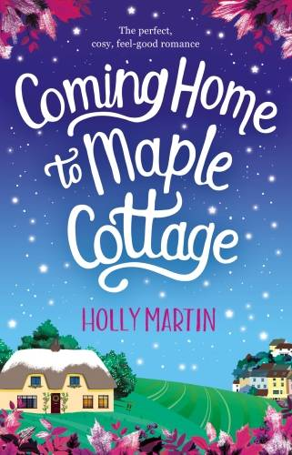Coming Home to Maple Cottage, The perfect, cosy, feel good romance