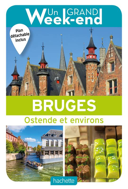 Le Guide Un Grand Week-end à Bruges, Ostende et environs
