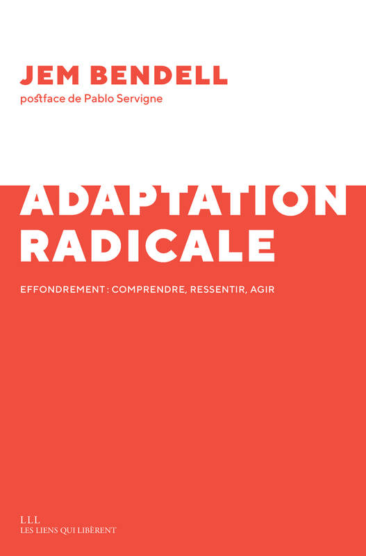 Adaptation radicale / effondrement : comprendre, ressentir, agir