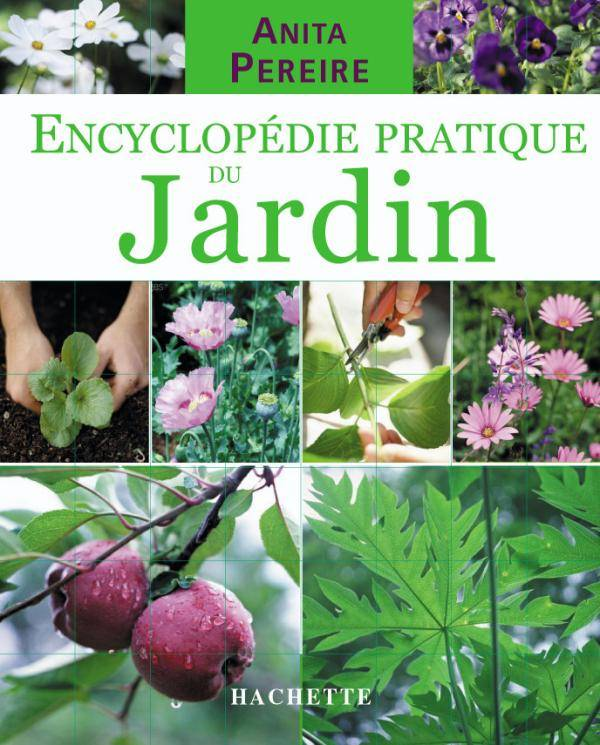 livre encyclop die pratique du jardin anita pereire hachette pratique 9782012369344. Black Bedroom Furniture Sets. Home Design Ideas