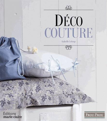 livre d co couture leloup isabelle marie claire couture 9782848318127 librairie dialogues. Black Bedroom Furniture Sets. Home Design Ideas