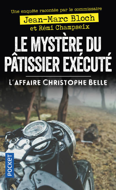 Le Mystere Du Patissier Execute - L'Affaire Christophe Belle