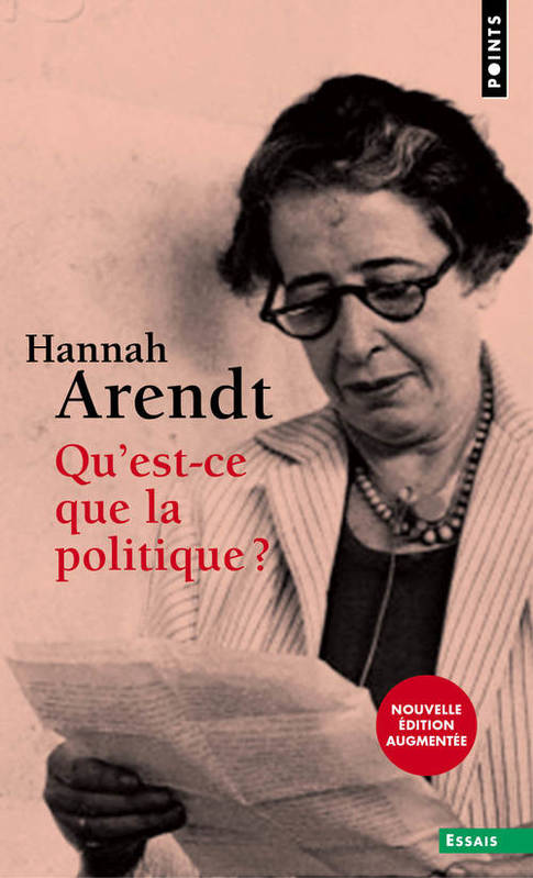 livre qu 39 est ce que la politique arendt hannah points points essais 9782757816622. Black Bedroom Furniture Sets. Home Design Ideas