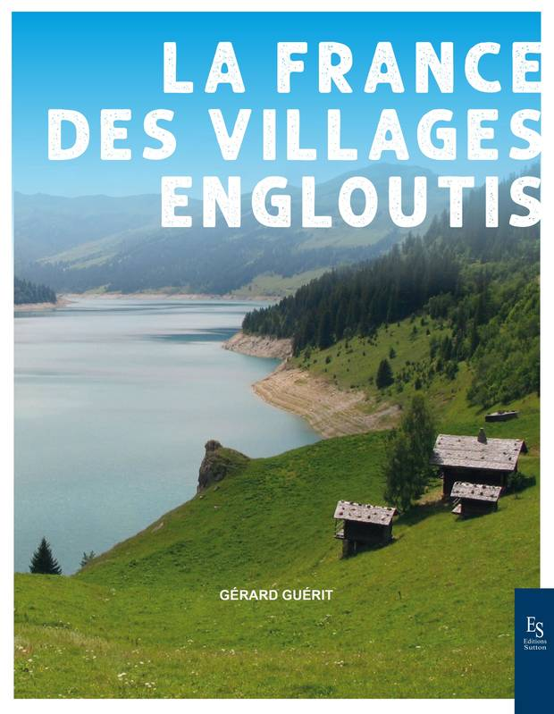 La France des villages engloutis