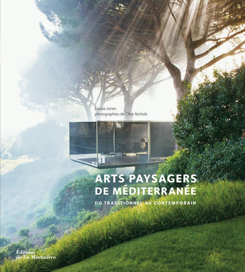Arts paysagers de Méditerranée / du traditionnel au contemporain, du traditionnel au contemporain