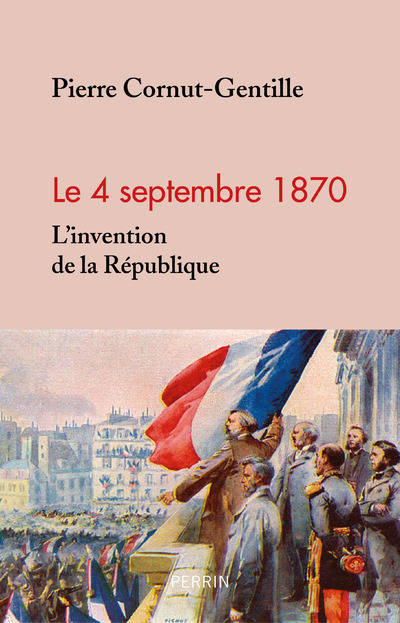 Le 4 Septembre 1870 - L'invention de la République