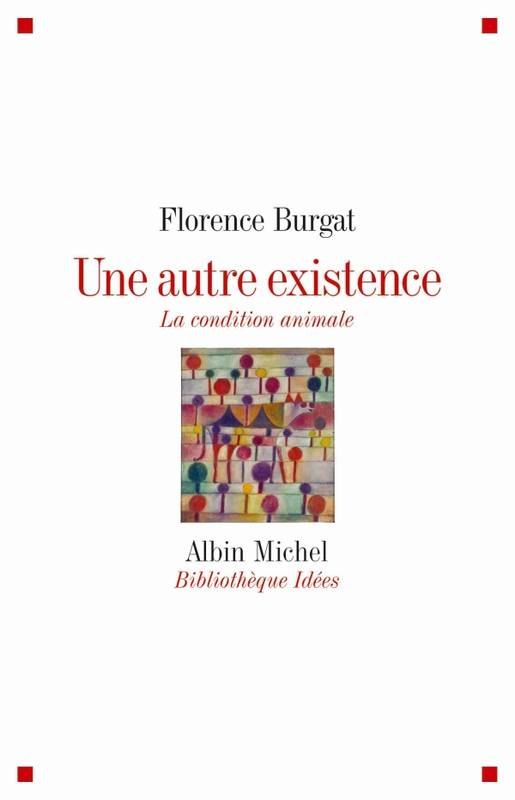 Une autre existence, La condition animale