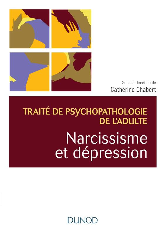 Narcissisme et dépression - Traité de psychopathologie de l'adulte, Traité de psychopathologie de l'adulte