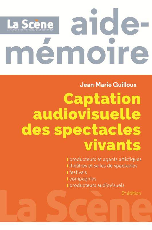 CAPTATION AUDIOVISUELLE DES SPECTACLES VIVANTS, 2EME EDITION