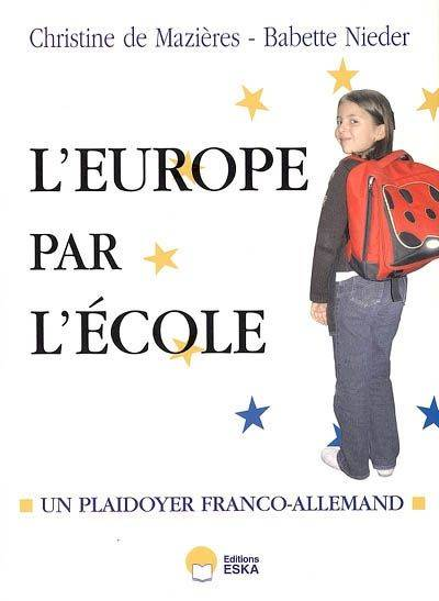 Et si on recommençait l'Europe par l'école ?, plaidoyer franco-allemand