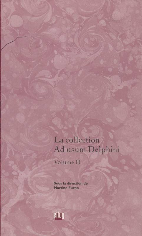 La collection Ad usum Delphini. Volume II, L'Antiquité au miroir du Grand Siècle