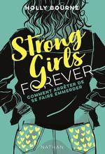 STRONG GIRLS FOREVER - TOME 3 COMMENT ARRETER DE SE FAIRE EMMERDER - VOL03