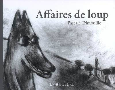 AFFAIRES DE LOUP