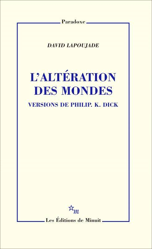 L'altération des mondes - Versions de Philip K. Dick, Versions de philip k. dick