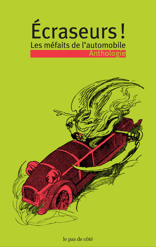 Ecraseurs ! / les méfaits de l'automobile : anthologie