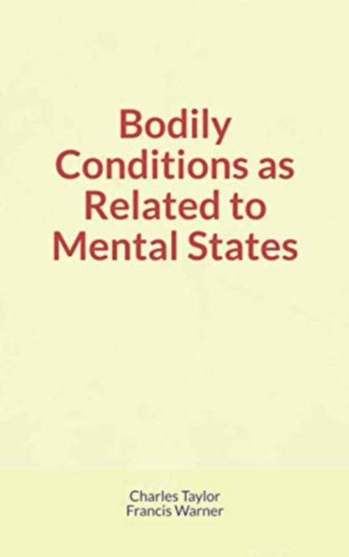 Bodily Conditions as Related to Mental States