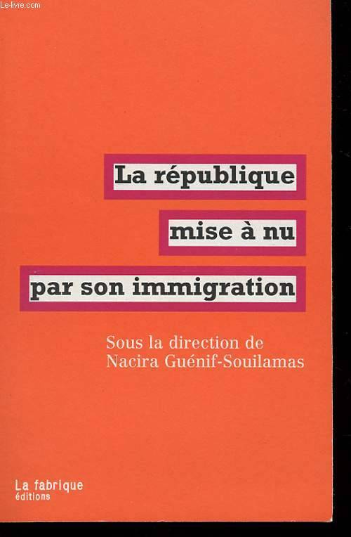 LA REPUBLIQUE MISE A NU PAR SON IMMIGRATION