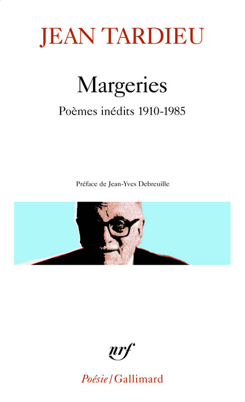 Margeries, Poèmes inédits 1910-1985