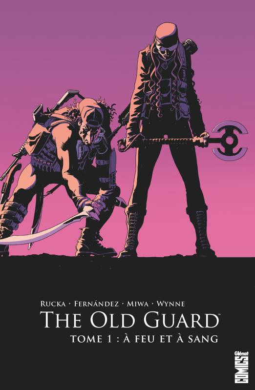 The Old Guard - Tome 01, A feu et à sang
