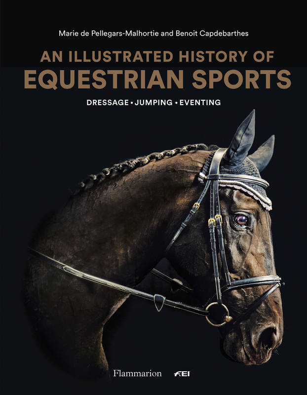 AN ILLUSTRATED HISTORY OF EQUESTRIAN SPORTS - DRESSAGE -  JUMPING - EVENTING