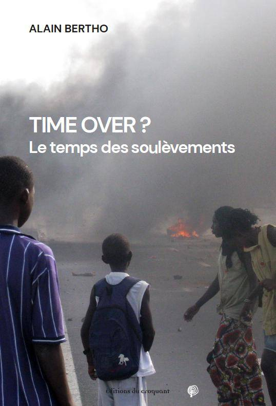 TIME OVER ? - LE TEMPS DES SOULEVEMENTS