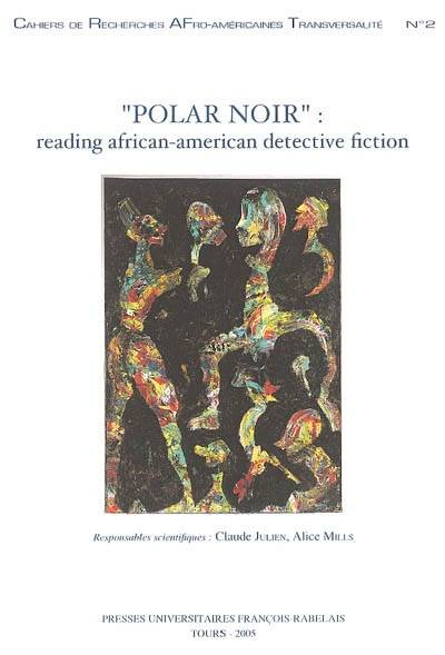 POLAR NOIR READING AFRICAN AMERICAN DETECTIVE FICTION