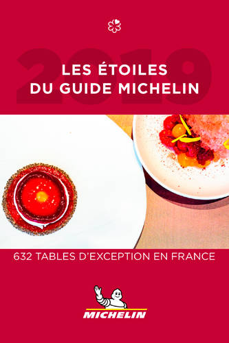 Les étoilés du guide Michelin 2019 / 632 tables d'exception en France